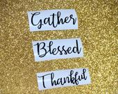 3 inch vinyl Thankful, Blessed and Grateful decals set stickers, thanksgiving, DIY Christmas, wine glasses, cups, personalized. Thanksgiving