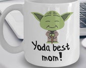 Best Mom Mug Yoda Best Mom Gift Funny Mom Gifts Yoda Collectors Star Wars Mug Yoda Best Mom Pun Mug