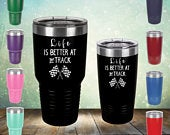 Lifes Better At The Tracks Ring 20 oz and 30 oz Engraved racing Tumbler Cup Glass Stemless her, wife, him, bf, mom, dad, friend gift
