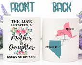 Mom Coffee Mug The love between a Mother and Daughter knows no Distance Long Distance Gift Cute Coffee Mug christmas gift