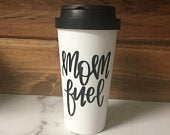 Mom Fuel Mom Tumbler Coffee Tumbler Mom Coffee Mug Coffee Mug Coffee Cup, Mom Coffee Cup, Mom Gift, New Mom Gift, New Mom, Coffee Lover Gift