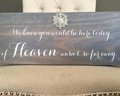 Rustic Chic Wedding Wood Sign with Rhinestone Brooch. We know you would be here today if heaven wasnt so far away. Pick your stain color.
